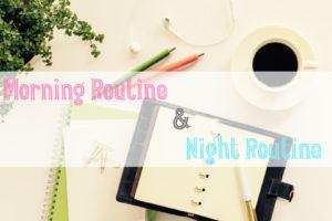 Morning Routine&Night Routine